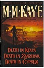 Three Complete Novels Death in Kenya, Death in Zanzabar, Death in Cyprus by Kaye, M.M.(December 19, 1993) Hardcover