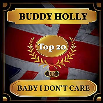 Baby I Don't Care (UK Chart Top 40 - No. 12)
