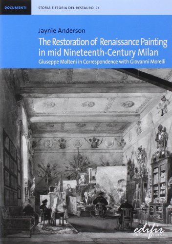 The restoration of Renaissance painting in mid nineteenth-century Milan. Giuseppe Molteni in correspondence with Giovanni Morelli [Lingua inglese]