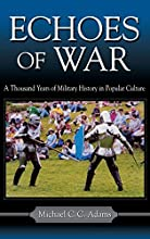 Echoes of War: A Thousand Years of Military History in Popular Culture