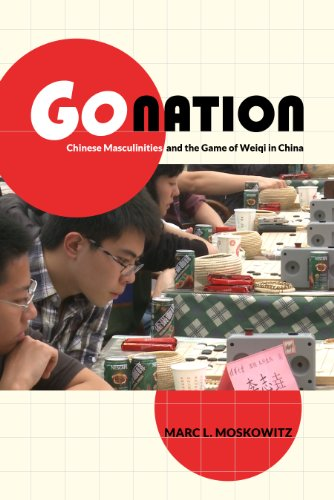 Go Nation: Chinese Masculinities and the Game of Weiqi in China (Asia: Local Studies / Global Themes Book 28) (English Edition)