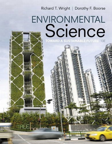 Compare Textbook Prices for Environmental Science: Toward A Sustainable Future Masteringenvironmentalsciences 13 Edition ISBN 9780134011271 by Wright, Richard,Boorse, Dorothy