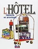 L'hôtel - Théorie et pratique by Marie-Th. Audoux (2002-07-12) - Jacques Lanore - 12/07/2002