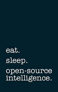 eat. sleep. open-source intelligence. - Lined Notebook: Writing Journal