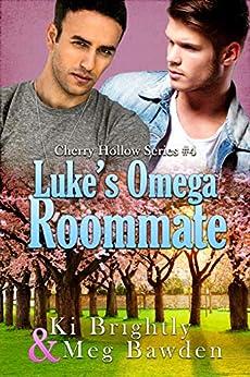 Luke's Omega Roommate (Cherry Hollow Series Book 4) by [Ki  Brightly , Meg  Bawden]