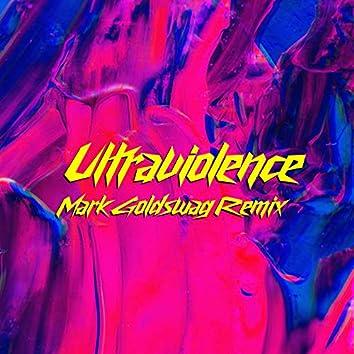 Ultraviolence (Mark Goldswag Remix)
