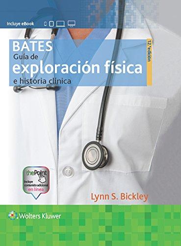Bates. Guía de exploración física e historia clínica, 12.ª (Spanish Edition)