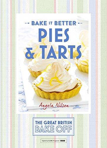 Great British Bake Off – Bake it Better (No.3): Pies & Tarts (The Great British Bake Off)