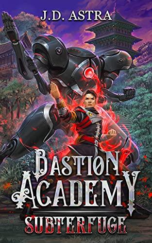 Subterfuge: A Cultivation Academy Series (Bastion Academy Book 3) (English Edition)
