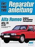 Alfa Romeo. Alfa 75 ab 1987. 2,0-Liter-Motor Twin Spark / 3,0-Liter-Motor V6: Handbuch für die komplette Fahrzeugtechnik