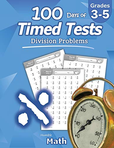 Humble Math - 100 Days of Timed Tests: Division: Grades 3-5