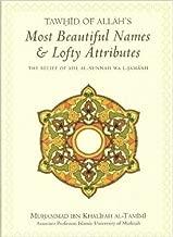 Tawhid of Allah's Most Beautiful Names & Lofty Attributes: The Belief of Ahl-al-sunnah Wal-Jamaah