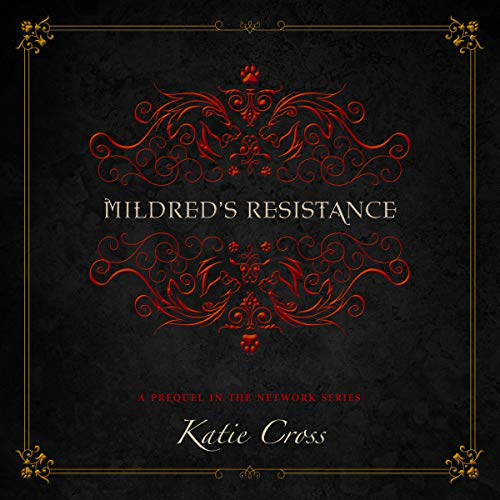 Mildred's Resistance: The Network Series