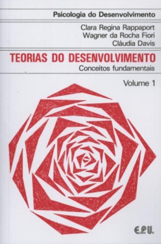 Psicologia do Desenvolvimento - Teorias do Desenv. Conceitos Fundamentais Vol. 1: Volume 1