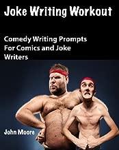 Joke Writing Workout: Comedy Writing Prompts for Comics and Joke Writers
