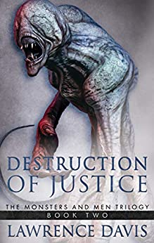 [Lawrence Davis]のDESTRUCTION OF JUSTICE (The Monsters And Men Trilogy Book 2) (English Edition)