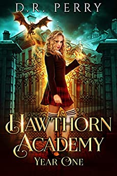 Hawthorn Academy: Year One by [D.R. Perry]