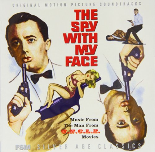 The Spy With My Face: Music From The Man From U.N.C.L.E. Movies