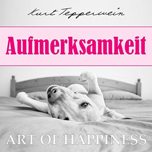 Aufmerksamkeit (Art of Happiness) Titelbild