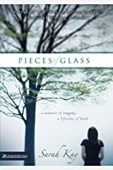 Pieces of Glass: A Moment of Tragedy, a Lifetime of Faith Kindle Edition