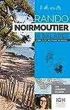 Rando - Noirmoutier Yeu 16 Balades a Pied a Vtt en Voiture en Bateau
