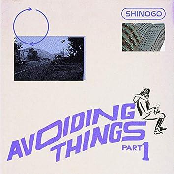 Avoiding Things, Pt. 1
