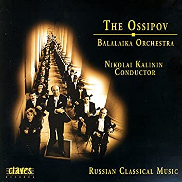 The Ossipov Balalaika Orchestra, Vol. I, Russian Classical Music