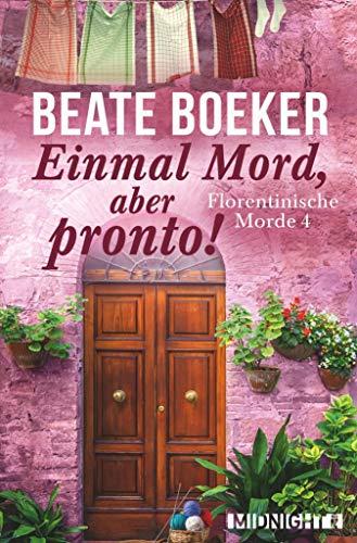 Buchseite und Rezensionen zu 'Einmal Mord, aber pronto! (Florentinische Morde 4)' von Beate Boeker