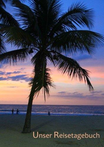 Unser Reisetagebuch - Karibik: DIN A5, Platz für 30 Reisetage und weitere Notizen