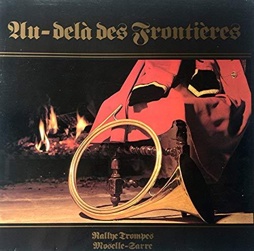 AU-DELA DES FRONTIERES - Rallye Trompers - Moselle Sarre - Vinyl LP 90278 von 1990