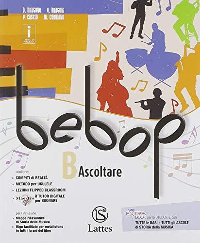 Bebop. Con Tavole medley. Per la Scuola media. Con ebook. Con espansione online. Con 2 DVD-ROM. Fare musica-Fare musica-Ascoltare (Vol. A1-A2-B)