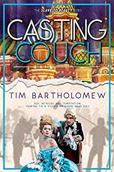 Casting Couch (Slave to Beauty Book 3) by [Tim Bartholomew]
