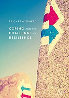 Coping and the Challenge of Resilience by [Erica Frydenberg]