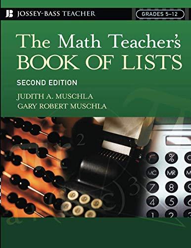 The Math Teacher's Book Of Lists: Grades 5-12, 2nd Edition