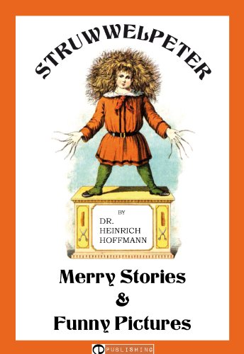 Struwwelpeter: Merry Stories and Funny Pictures (Illustrated, scalable text) (English Edition)