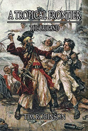 A Tropical Frontier: The Brigand