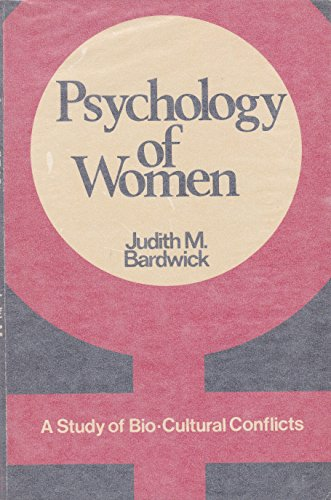 Psychology of Women: A Study of Bio-Cultural Conflicts