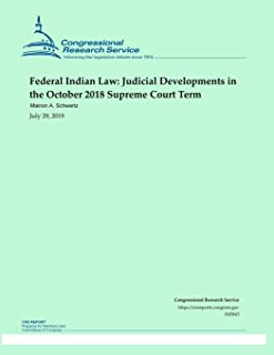 Federal Indian Law: Judicial Developments in the October 2018 Supreme Court Term