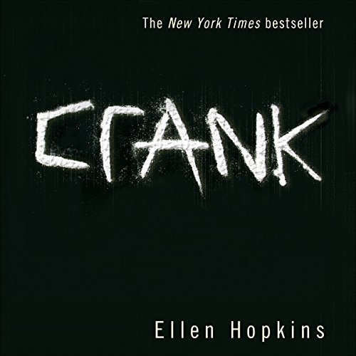 Crank                   Written by:                                                                                                                                 Ellen Hopkins                               Narrated by:                                                                                                                                 Laura Flanagan                      Length: 4 hrs and 31 mins     7 ratings     Overall 4.6