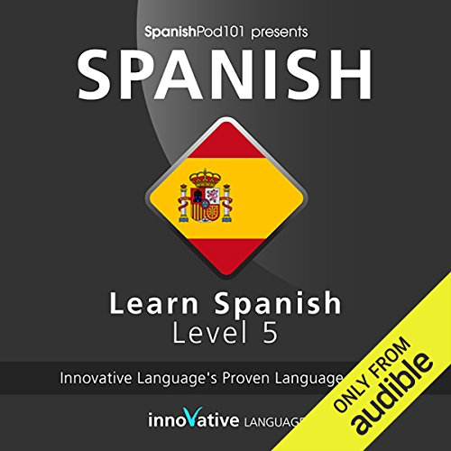 Learn Spanish with Innovative Language's Proven Language System - Level 05: Advanced cover art
