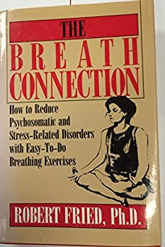 Breath Connection: HOW TO REDUCE PSYCHOSOMATIC AND STRESS-RELATED DISORDERS 0306434334 Book Cover