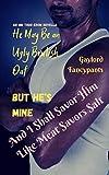 He May Be an Ugly Brutish Oaf, But He's Mine, and I Shall Savor Him Like Meat Savors Salt: An MM Thug Erom Novella (English Edition)