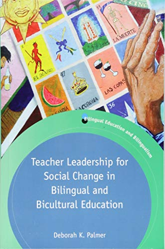 Compare Textbook Prices for Teacher Leadership for Social Change in Bilingual and Bicultural Education Volume 113 Bilingual Education & Bilingualism 113  ISBN 9781788921428 by Palmer, Deborah K.