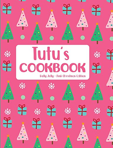 Tutu's Cookbook Holly Jolly Pink Christmas Edition