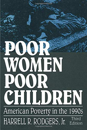 Poor Women, Poor Children: American Poverty in the 1990s