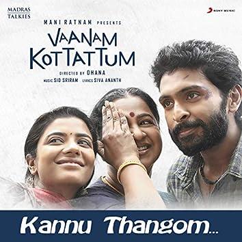 """Kannu Thangom (From """"Vaanam Kottattum"""")"""