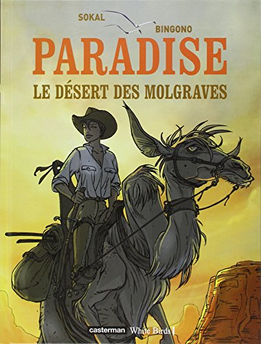 Paradise, Tome 2 : Le désert des Molgraves