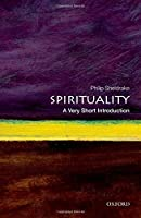 Spirituality: A Very Short Introduction (Very Short Introductions)