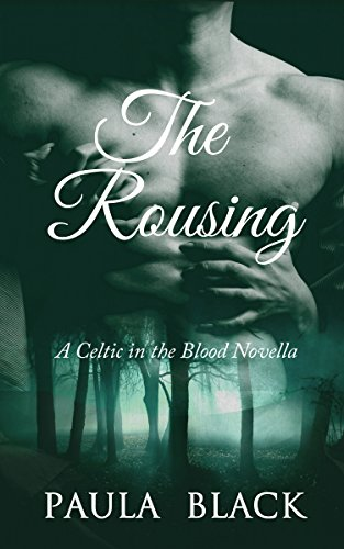 The Rousing: A Celtic in the Blood Novella
