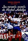 Les carnets secrets de Michel Hidalgo +...